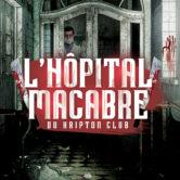 L'Hôpital Macabre du Kripton Club